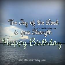 bible verses for a birthday card happy birthday christian quotes the of the lord is your