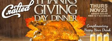 crafted s annual thanksgiving day dinner free drink orlando fl