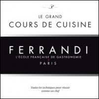 cours de cuisine ferrandi cookbook beat le grand cours de cuisine ferrandi