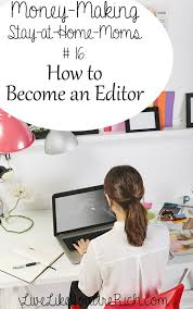 jobs for freelance writers and editors how to become and make money as a freelance editor editor