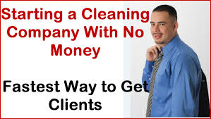 starting a cleaning company quick way to get clients if you are