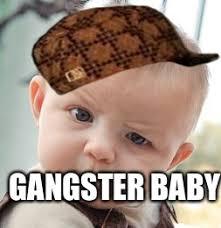 Gangster Baby Meme - skeptical baby meme imgflip