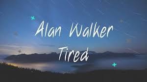 alan walker tired mp3 et télécharger alan walker ft gavin james tired lyrics 1 hour