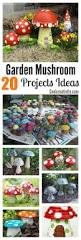 Fairies For Garden Decor 25 Unique Garden Mushrooms Ideas On Pinterest Diy Garden Decor