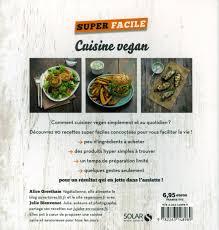 cuisine vegan facile livre cuisine vegan 90 recettes inédites ultrasimples