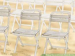 Where To Buy A Beach Chair How To Plan An Affordable Beach Wedding With Pictures Wikihow
