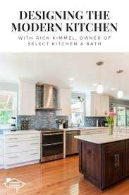 kitchen design advice remodeling the kitchen we spoke with rick kimmel owner of select