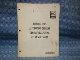 1969 gmc truck original 41 61 u0026 75 amp alternator service manual