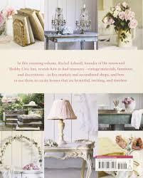 rachel ashwell u0027s shabby chic treasure hunting and decorating guide