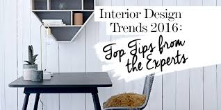 2016 interior design trends top tips from the experts the