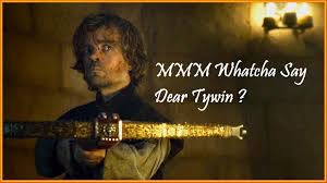 Mmm Meme - mmm whatcha say dear tywin tyrion tywin s04e10 game of