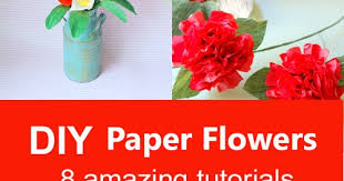 Make Your Own Paper Flowers - top 8 diy paper flower tutorials handmade paper flowers by maria