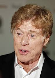 robert redford haircut robert redford says hollywood wasn t risky enough for him