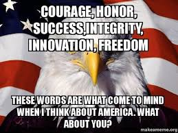 Freedom Eagle Meme - courage honor success integrity innovation freedom these words