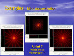 Blind Image Deconvolution Image Deconvolution Of Xmm Newton Data Ppt Online Download