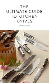the ultimate guide to kitchen knives kitchen knives knives and