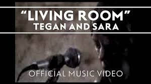 Living Rooms Tegan And Sara Living Room Music Video Youtube