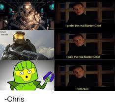 Master Chief Meme - i prefer the real master chief 4a halo memes i said the real