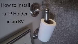 Extra Toilet Paper Holder Installing An Rv Toilet Paper Holder Youtube
