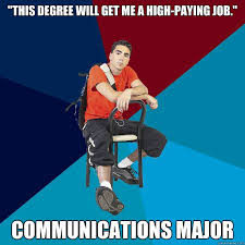 Communication Major Meme - i m not here to learn i m here to get my degree so i can get a