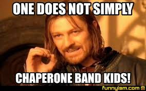 Band Kid Meme - one does not simply chaperone band kids meme factory funnyism