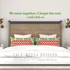 we were together i forget the rest master bedroom quote