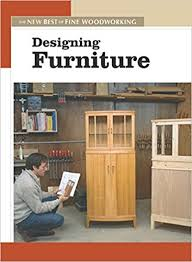 Fine Woodworking Magazine Subscription Discount by Designing Furniture The New Best Of Fine Woodworking Editors Of