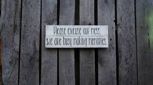 please excuse our mess sign custom distressed home decor