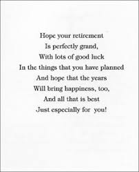 words for retirement cards poem is for that person who has worked to reach retirement