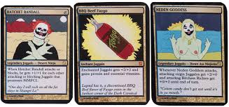 juggalo related magic the gathering cards from mishka faygoluvers