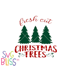 svg bliss fresh cut christmas trees