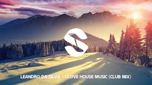 leandro da silva i love house music out now si records hd