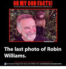 Robin Williams Meme - 25 best memes about last photo of robin williams last photo