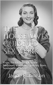 whore in the bedroom quote the housewives guide to sex work from the kitchen sink to the