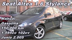 seat altea 1 6 stylance 05 manual gasolina 102cv 150 000km