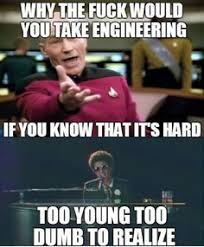 Engineering Major Meme - engineering fact nothing makes an engineer more productive than