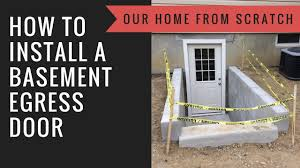 how to install a basement egress door youtube