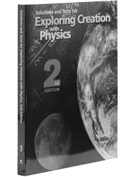 apologia exploring creation with physics 2nd ed soluitons u0026 tests