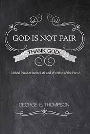 god is not fair thank god biblical paradox in the and