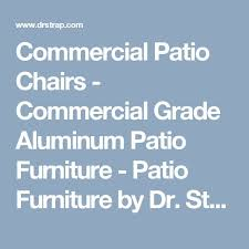 Commercial Grade Outdoor Furniture Best 25 Commercial Patio Furniture Ideas On Pinterest Ace Hotel