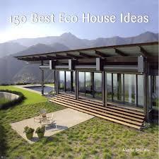 House Design Ideas Mauritius 150 Best Eco House Ideas Marta Serrats Hardcover