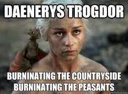 Quick Memes Generator - daenerys trogdor memes quickmeme important memes pinterest