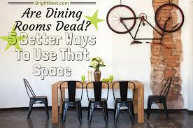 Dining Room To Office Brightnest Are Dining Rooms Dead 5 Better Ways To Use That Space