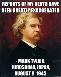 Mark Twain Memes - reports of my death have been greatly exaggerated mark twain