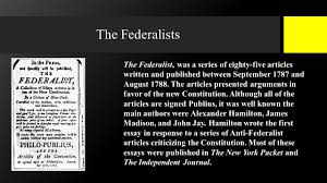 helped write the federalist papers federalist essay the federalist papers no quote sea of liberty a republic not a democracy state legislatures elect senators the federalists the federalist was a series