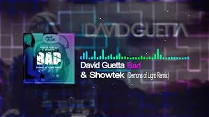 David Guetta Bad David Guetta U0026 Showtek Bad Demons Of Light Remix Youtube