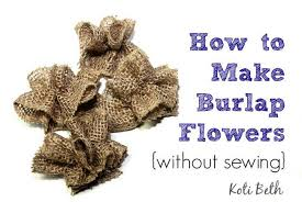 burlap flowers how to make burlap flowers tip junkie