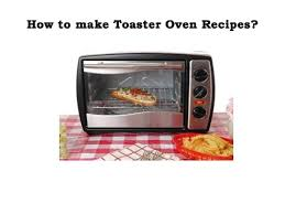 Best Toaster Ovens For Baking How To Make Best Toaster Oven Recipes Youtube