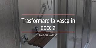 trasformare una doccia in vasca da bagno trasformare bagno in doccia idee di design per la casa