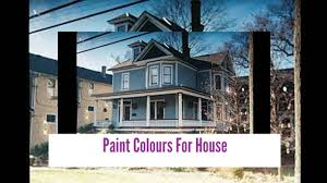 Paint Colors For House Paint Colours For House Paint Colors Interior Youtube